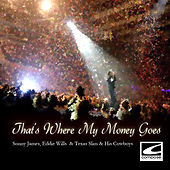 That's Where My Money Goes by Texas Slim