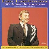 30 Años de Sonrisas de Luis Landriscina