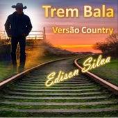 Trem Bala (Versão Country) by Edison Silva