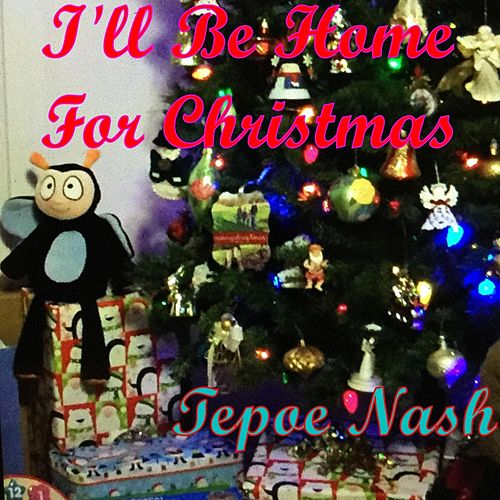 I'll Be Home for Christmas von Tepoe Nash
