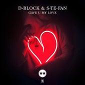 Gave U My Love de D-Block
