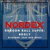 Dragon Ball Super: Broly (.Feat Rod Rossi) [Blizzard] de Nordex