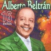 16 Éxitos de Alberto Beltrán