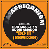 Do It (Remixes) by Africanism