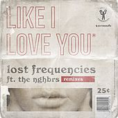 Like I Love You (Remixes) de Lost Frequencies