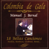 Colombia de Gala: 18 Bellas Canciones de Manuel J. Bernal