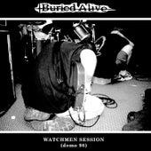Watchmen Session de Buried Alive