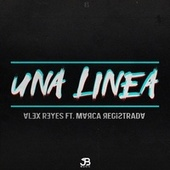 Una Linea (feat. Marca Registrada) by Alex Reyes