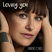 Loving You de Anne Chris