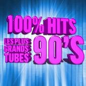 100% Hits les plus grands Tubes 90's de Various Artists