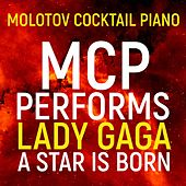 MCP Performs Lady Gaga: A Star Is Born von Molotov Cocktail Piano