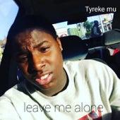 Leave me alone de Tyreke Mu