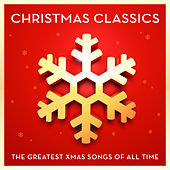 Christmas Classics - The Greatest Xmas Songs Of All Time von Various Artists