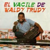 El Vacile de Waldy Trudy by Various Artists