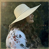 Where the Wind Blows di Rylee Peters