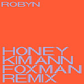 Honey (Kim Ann Foxman Remix) von Robyn