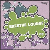 Breathe Lounge, Vol.03 by Various Artists