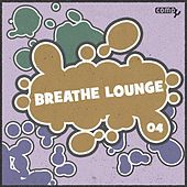 Breathe Lounge, Vol.04 by Various Artists