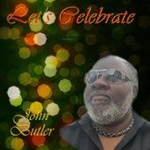 Let's Celebrate by John Butler
