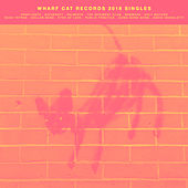 Wharf Cat Records 2018 Singles by Various Artists