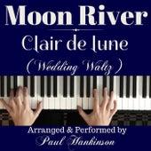 Moon River / Clair De Lune (Wedding Waltz) by Paul Hankinson