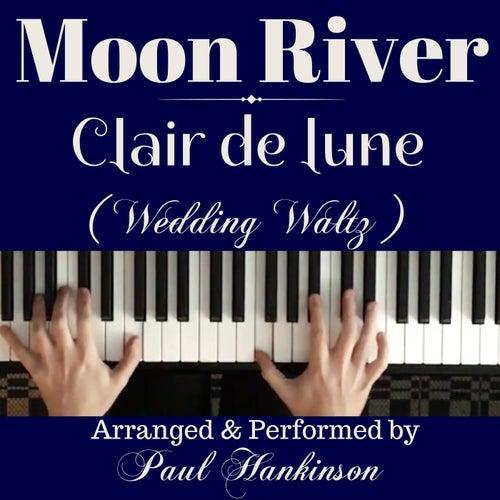 Moon River / Clair De Lune (Wedding Waltz) von Paul Hankinson