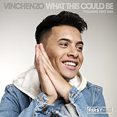 What This Could Be (Titelsong First Kiss) de Vinchenzo