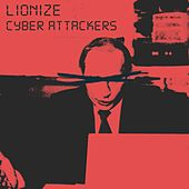 Cyber Attackers by Lionize