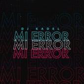 Mi Error by DJ Kadel