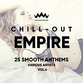 Chill Out Empire (25 Smooth Anthems), Vol. 4 - EP de Various Artists