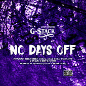 No Days Off by G-Stack