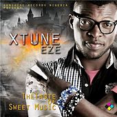 The Taste of Sweet Music by Xtune Eze