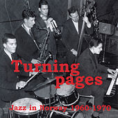 Turning Pages: Jazz in Norway 1960 - 1970 de Various Artists
