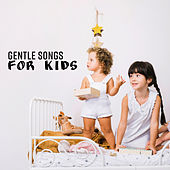 Gentle Songs for Kids von Rockabye Lullaby