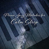 Piano Jazz Melodies for Calm Sleep de Relaxing Classical Piano Music
