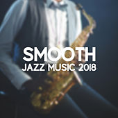 Smooth Jazz Music 2018 von Gold Lounge
