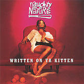 Written on Ya Kitten/Klickow-Klickow by Naughty By Nature