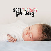 Soft Therapy for Baby by Sleep Sound Library