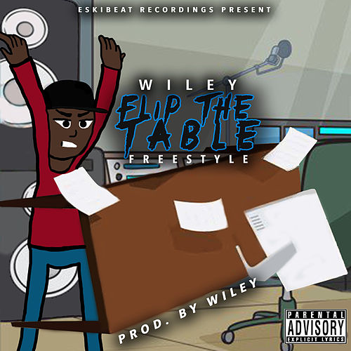 Flip The Table Freestyle by Wiley