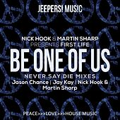 Be One of Us (Never Say Die Mixes) de First Life