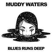 Blues Runs Deep (Live) by Muddy Waters