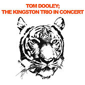 Tom Dooley; The Kingston Trio In Concert de The Kingston Trio