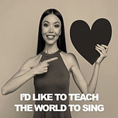 I'd Like to Teach the World to Sing by Various Artists