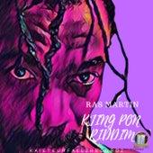 King Pon Riddim by Ras Martin