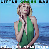 Little Green Bag: The '60s Songbook by Various Artists