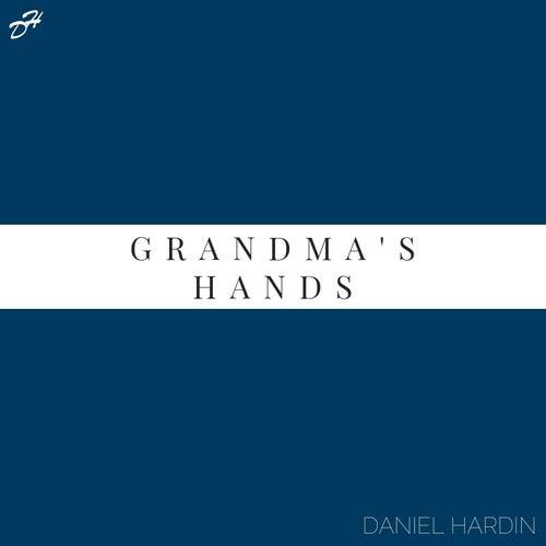 Grandma's Hands de Daniel Hardin