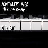 Somewhere over the Rainbow by Kitty Pae