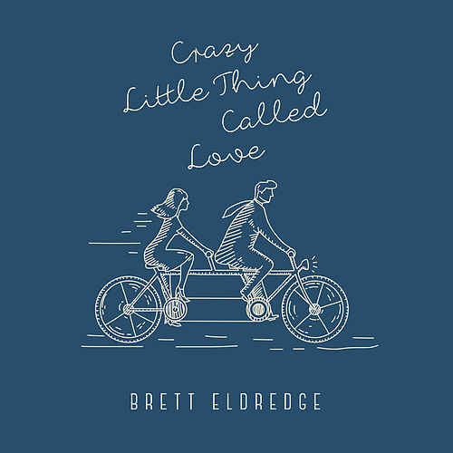 Crazy Little Thing Called Love by Brett Eldredge