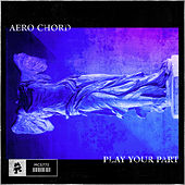 Play Your Part by Aero Chord