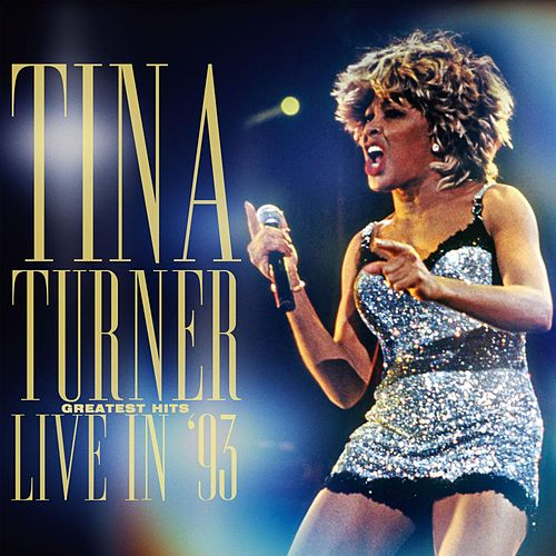 Greatest Hits Live In '93 by Tina Turner